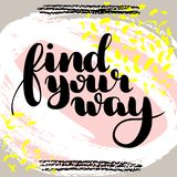 Find your way. hand drawn brush lettering on colorful background. Motivational quote for postcard, social media, ready to use. Abstract backgrounds with hand royalty free illustration