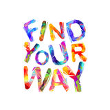 FIND YOUR WAY. Motivation inscription. Of triangular letters Royalty Free Stock Images