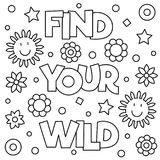 Find your wild. Coloring page. Vector illustration. Find your wild. Coloring page. Black and white vector illustration Stock Photo