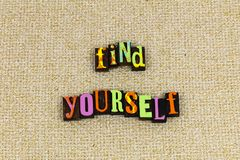 Find yourself allow create. Find yourself self allow create creating typography letterpress express train blessing know life living dream dreaming discover learn royalty free stock photography