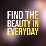 Finden Sie die Schönheit in täglichem Lebenzitat mit modernem Hintergrundvektor stock abbildung
