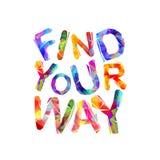 Finden Sie Ihre Weise Motivationsaufschrift Lizenzfreie Stockbilder