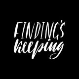Findings keeping. Hand drawn lettering proverb. Vector typography design. Handwritten inscription. Stock Photography
