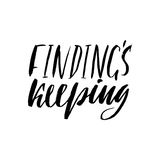 Findings keeping. Hand drawn lettering proverb. Vector typography design. Handwritten inscription. Royalty Free Stock Photography