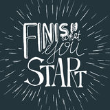 Finish what you start. Inspirational typography poster. Vector illustration for your design. Stock Photos