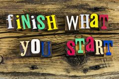 Finish what you start message Royalty Free Stock Photography