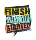 Finish What You Started Creative Motivation Quote. Vector Outstanding Typography Poster Concept Royalty Free Stock Images