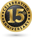 Fira den guld- etiketten för 15th årsdag, vektor Royaltyfria Bilder