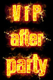 Fire Text VIP After Party. Fire VIP After Party text in burning flames Royalty Free Stock Photos