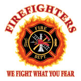 "Firefighters We Fight What You Fear. Fire department or firefighter Maltese cross symbol design with flames and ""We Fight What You Fear"" slogan. Includes Stock Photo"