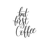 But first coffee black and white hand written lettering. Inscription design to coffee shop, menu, poster and printable wall art, calligraphy vector illustration Stock Photography