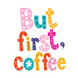 But first, coffee - decorative type design Royalty Free Stock Photography