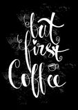 But first, coffee. Calligraphy poster Stock Images