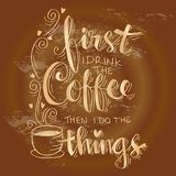 But first coffee. Hand lettering calligraphy Stock Images