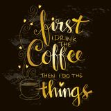 But first coffee. Hand lettering calligraphy Stock Photography