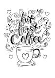 But first coffee. Hand lettering. Inspirational quote Royalty Free Stock Photography