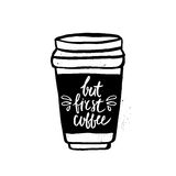 But first coffee handwritten lettering with coffee to go cup. Coffee phrase made with ink. Vector Illustration Stock Photography