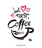 But first, coffee, ink hand lettering. Modern calligraphy. Royalty Free Stock Photography