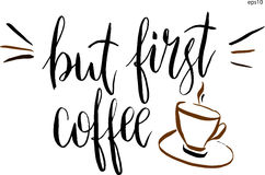 But first coffee lettering and a cup of coffee in vector. Hand-drawn vector artistic illustration for design, textile, prints Royalty Free Stock Image