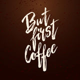 But first coffee. Modern brush calligraphy. Handwritten ink lettering. Brush painted letters chalk on blackboard. Greeting card. Vector illustration stock Stock Photo