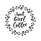 But first coffee. Modern hand lettering. Brush pen calligraphy for poster or card Stock Photo