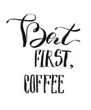 But first coffee postcard. Hand drawn breakfast background. Ink illustration. Modern brush calligraphy. Isolated on Stock Images