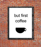 But first coffee written in picture frame Stock Image