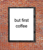 But first coffee written in picture frame Stock Images