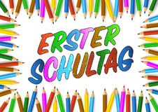 First day of school placard with colored pencils. Colored pencils arranged around words ERSTER SCHULTAG, German for first day of school vector illustration Royalty Free Stock Images