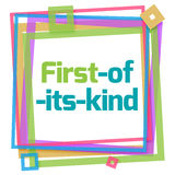 First Of Its Kind Colorful Frame. First of its kind text written over colorful background Royalty Free Stock Photography