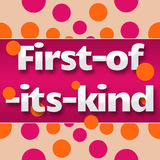 First Of Its Kind Pink Orange Dots. First of its kind text written over pink orange background Royalty Free Stock Photo