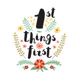 First Things First ink handwritten lettering background and card with flowers and plants. Stock Photos