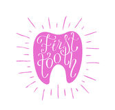 First tooth lettering. This is perfect handdraw lettering poster of first tooth topic. Ready for girl congratulations, invitation or postcard. Made by ink and Stock Image
