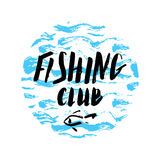 Fishing club hand drawn. Lettering fishing club, hand drawn with brush pen, inc, round design. Vector. Logo. Could be used for fishing club, restaurant, sport Stock Image