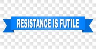 A fita azul com RESISTÊNCIA É título INÚTIL ilustração stock