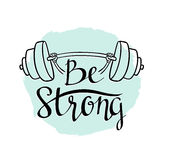 Fitness bodybuilding hand drawn vector label with stylish lettering - 'Be strong' Royalty Free Stock Image