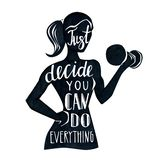 Fitness illustration with lettering. Black and white vector illustration with female figure and lettering. Hand written phrase Just decide you can do everything Royalty Free Stock Photos