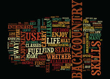 Five Life Skills For Backcountry Enjoyment Word Cloud Concept. Five Life Skills For Backcountry Enjoyment Text Background Word Cloud Concept Royalty Free Stock Photography