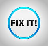 Fix It! Round Blue Push Button. Fix It! Isolated on Round Blue Push Button royalty free illustration