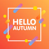 Flat dynamic background design. Colorful geometric on white background with frame and Hello Autumn Text. Vector illustration.  stock photos