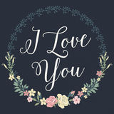 Floral I Love You. Vintage style I love you note with flower wreath Royalty Free Stock Images