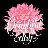Floral lettering. The phrase beautiful day. Ink hand lettering on a black background with the image of a pink Dahlia flower Royalty Free Stock Photography