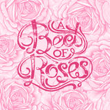 Floral lettering. The phrase A bed of roses. Ink hand lettering on a background with the image of a pink roses flowers. Vector floral illustration. Designed for Stock Photography