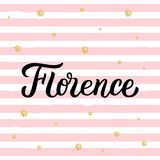 Florence hand lettering. Florence - trendy brush hand lettering. Background with pink stripes and gold glitter circles. Greetings for t-shirt, card, tag, banner Royalty Free Stock Images