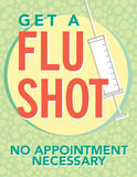 Flu Shot Poster. Get a flu season, no appointment necessary poster Royalty Free Stock Photos