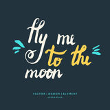 Fly me to the moon hand drawn lettering phrase. Stock Photos