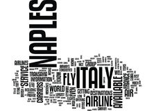 Fly To Naples Italy Text Background Word Cloud Concept Royalty Free Stock Image