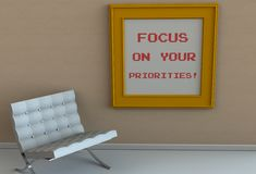 FOCUS ON YOUR PRIORITIES, message on picture frame, chair in an empty room. 3D rendering Stock Images
