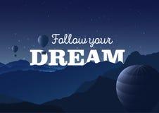 Folgen Sie Ihrem Traum - Typografieplakat Vektorillustration mit Bergen Landschaft und Ballone die Lieferung verankerte im Kanal Lizenzfreie Stockfotos