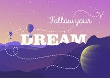 Folgen Sie Ihrem Traum - Typografieplakat Vektorillustration mit Bergen Landschaft und Ballone Fantasiekonzept Lizenzfreie Stockfotografie